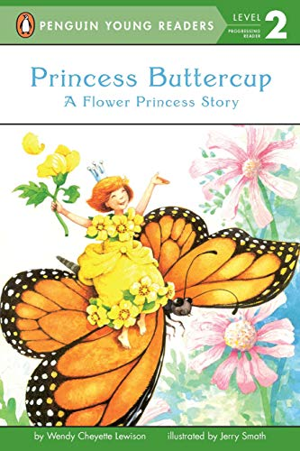 9780448424729: Princess Buttercup: A Flower Princess Story (Penguin Young Readers, Level 2)