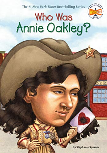 Who Was Annie Oakley? Format: Paperback: Spinner, Stephanie (Author);