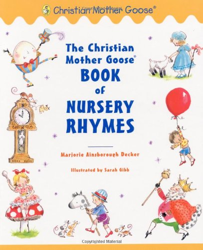 9780448425115: The Christian Mother Goose Book of Nursery Rhymes