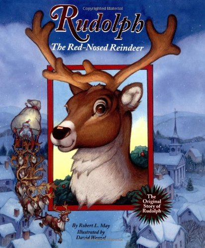 Rudolph the Red-Nosed Reindeer: May, Robert L.
