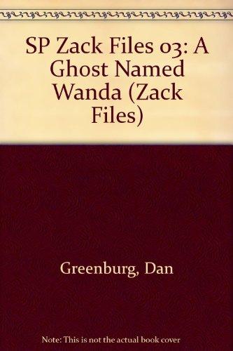 SP Zack Files 03: A Ghost Named Wanda: Greenburg, Dan
