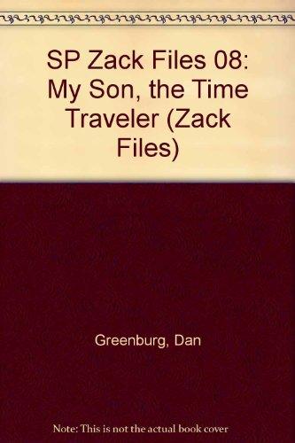SP Zack Files 08: My Son, the Time Traveler (9780448425658) by Dan Greenburg