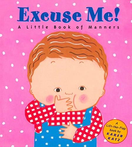 9780448425856: Excuse Me!: A Little Book of Manners (Lift-The-Flap Book)