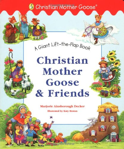 Christian Mother Goose and Friends Giant Lift-the-Flap: Marjorie Ainsborough Decker,