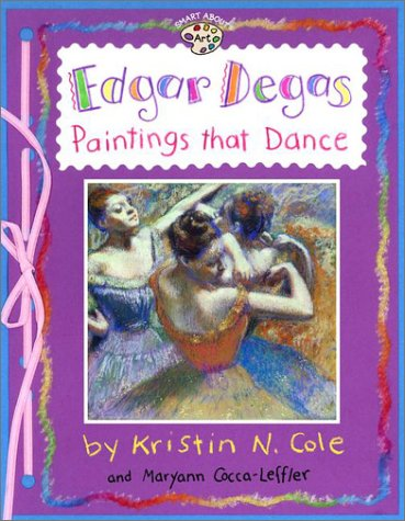 9780448426112: Edgar Degas: Paintings That Dance (GB) (Smart About Art)