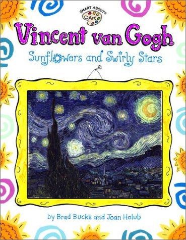 9780448426129: Vincent Van Gogh: Sunflowers and Swirly Stars (GB) (Smart About Art)