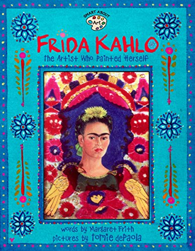 9780448426778: Frida Kahlo: The Artist Who Painted Herself (Smart about the Arts)