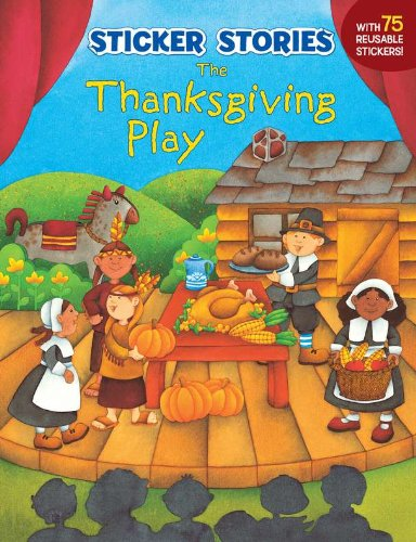 9780448426983: The Thanksgiving Play (Sticker Stories)