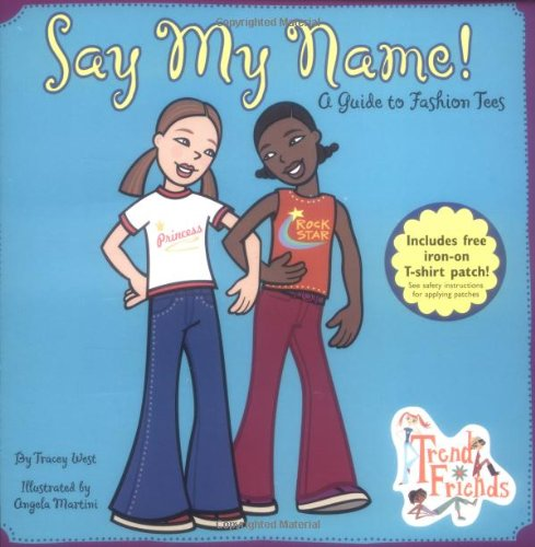 9780448428239: Say My Name: A Guide to Fashion Tees (Trend Friends)