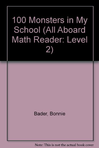 9780448428758: 100 Monsters in My School (All Aboard Math Reader. Station Stops 1-3)