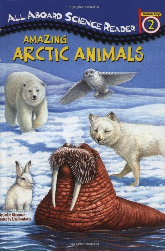 9780448428765: Amazing Arctic Animals (GB) (All Aboard Science Reader)