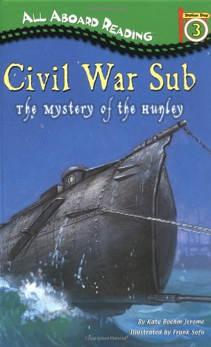 9780448428802: Civil War Sub: The Mystery of the Hunley (All Aboard Reading. Station Stop 3)