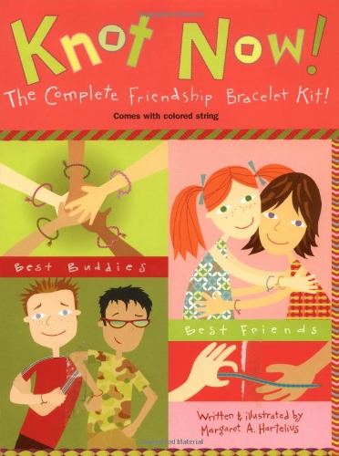 9780448431246: Knot Now!: The Complete Friendship Bracelet Kit!