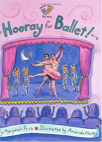 Hooray for Ballet! (GB) (Smart About History): Frith, Margaret