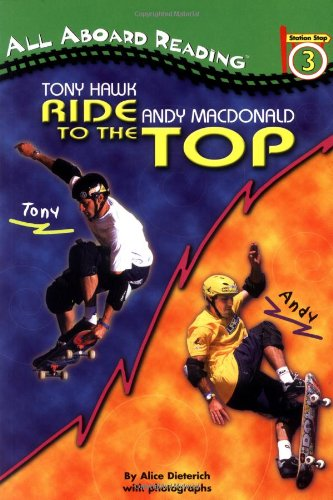 9780448431604: Tony Hawk and Andy MacDonald: Ride to the Top (All Aboard Reading)