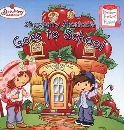 9780448431888: Strawberry Shortcake Goes to School