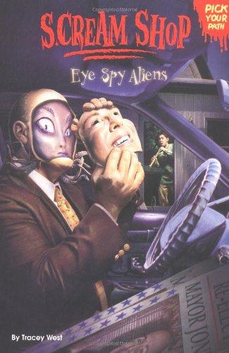 Scream Shop 3: Eye Spy Aliens: Tracey West