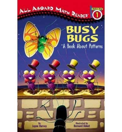 9780448432342: Busy Bugs: A Book About Patterns (All Aboard Math Reader. Station Stops 1-3)