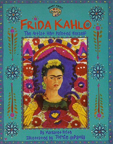 9780448432397: Frida Kahlo (GB): The Artist Who Painted Herself (Smart about the Arts)