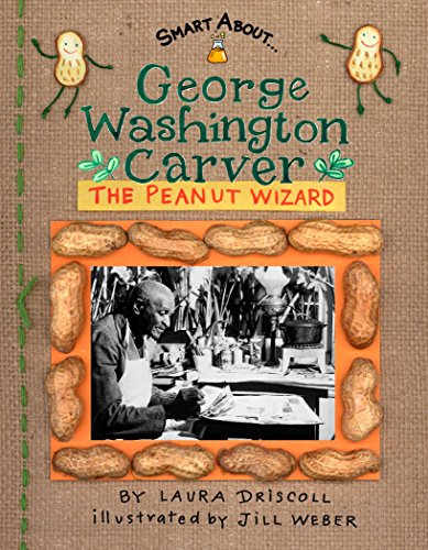 9780448432434: George Washington Carver: The Peanut Wizard (Smart About History)