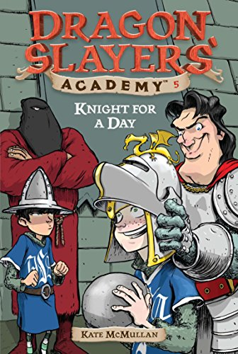 9780448432779: Knight for a Day #5 (Dragon Slayers' Academy)