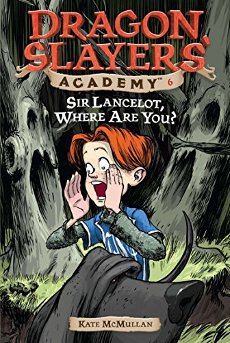 9780448432786: Sir Lancelot, Where Are You? #6 (Dragon Slayers' Academy)