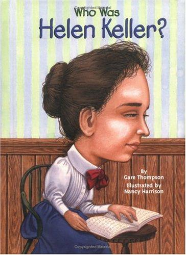 Who Was Helen Keller?: Gare Thompson