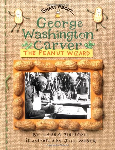 9780448432861: Smart About Scientists: George Washington Carver: Peanut Wizard (GBedition) (Smart About History)