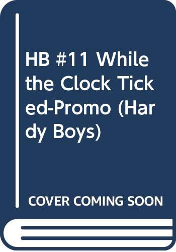 9780448433134: While the Clock Ticked (Hardy Boys, Book 11)