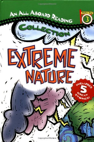 9780448433370: An All Aboard Reading Station Stop 3 Collection: Extreme Nature (All Aboard Reading)