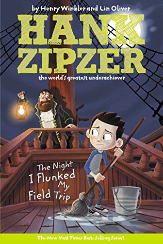 The Night I Flunked My Field Trip #5 (The Hank Zipzer Series): Winkler, Henry, Oliver, Lin, Heitz, ...