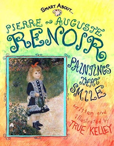 Smart About Art: Pierre-Auguste Renoir: Paintings That Smile: True Kelley