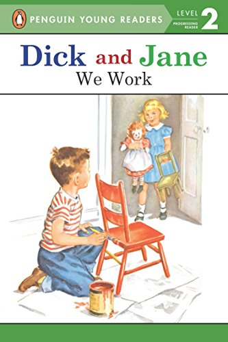 We Work (Dick and Jane) (9780448434094) by Penguin Young Readers