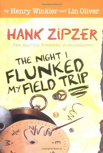 The Night I Flunked My Field Trip: Winkler, Henry, Oliver,