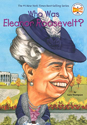 Who Was Eleanor Roosevelt? (0448435098) by Thompson, Gare