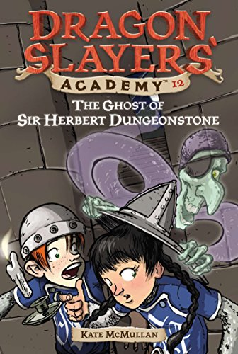 9780448435305: the Ghost of Sir Herbert Dungeonstone ((Dragon Slayers' Academy, No.12)