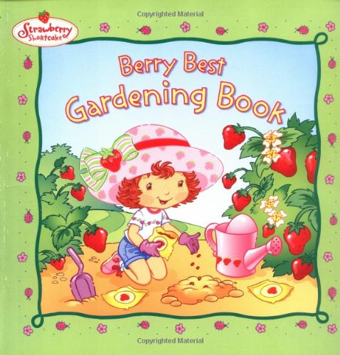9780448435527: Berry Best Gardening Book (Strawberry Shortcake): Strawberry Shortcake: