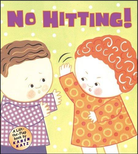 9780448436128: No Hitting!: A Lift-the-Flap Book (Karen Katz Lift-the-Flap Books)