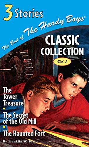 9780448436272: The Best of the Hardy Boys Classics Collection Volume 1 the Tower Treasure/The Secret of the Old Mill/The Haunted Fort