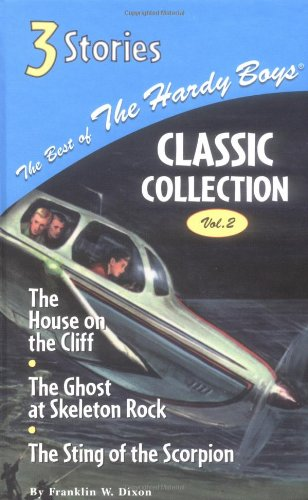 9780448436289: The Best of the Hardy Boy Classics Colletion Volume 2 the House on the Cliff/The Ghost at Skeleton Rock/The Sting of the Scorpion