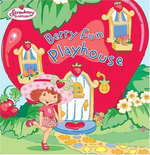 Strawberry Shortcake's Berry Fun Playhouse