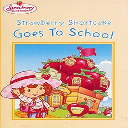 9780448437071: Strawberry Shortcake Goes To School