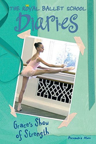 9780448437729: Grace's Show of Strength #6 (Royal Ballet School Diaries)