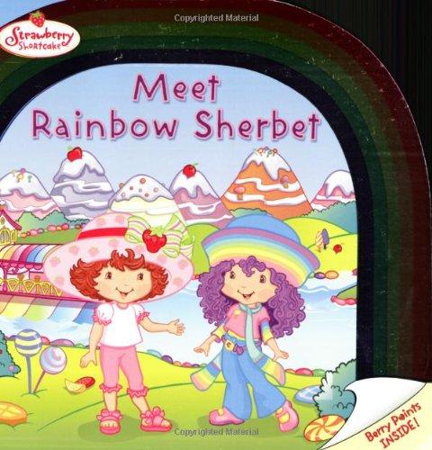 Strawberry Shortcake: Meet Rainbow Sherbet: Bardhan-Quallen, Sudipta
