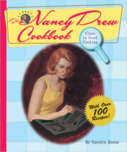 9780448439846: The Nancy Drew Cookbook: Clues to Good Cooking