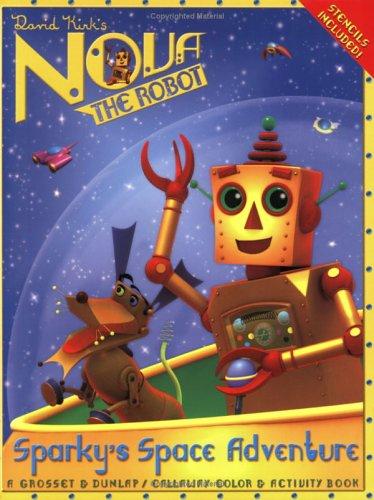 9780448439914: Sparky's Space Adventure (Nova the Robot)