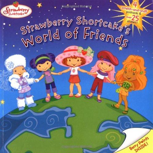 Strawberry Shortcake's World of Friends [Mar 16,: Bryant, Megan E.