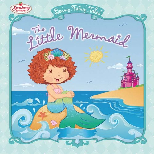 9780448443461: The Little Mermaid: Berry Fairy Tales (Strawberry Shortcake)