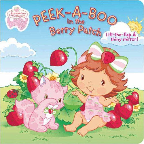 Peek-a-Boo in the Berry Patch (Strawberry Shortcake Baby) (0448443511) by Grosset & Dunlap