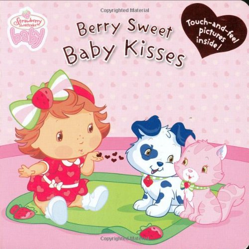 9780448444178: Berry Sweet Baby Kisses (Strawberry Shortcake Baby)